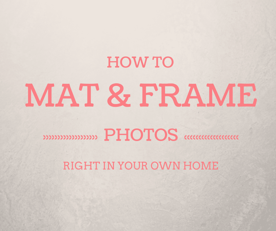 How to Mat & Frame Photos Right in Your Own Home
